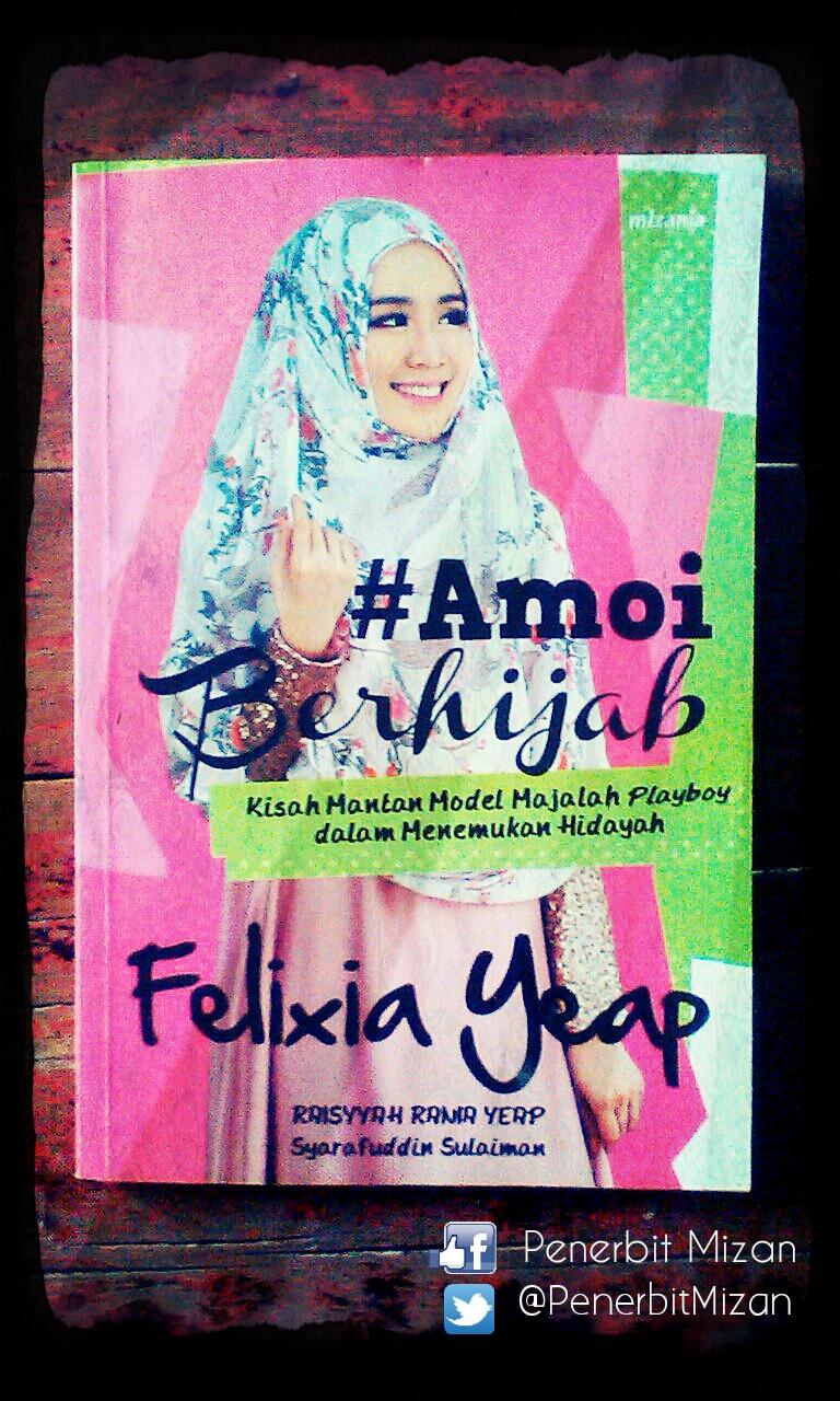 Felixia Yeap, Hijab, dan Islam