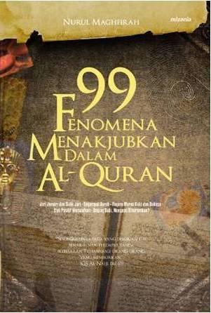 Buku 99 Fenomena Menakjubkan Dalam Al-Quran