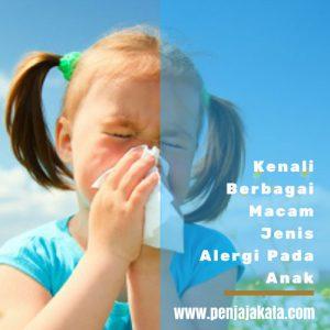 Kenali Berbagai Macam Jenis Alergi Pada Anak | Penjaja Kata