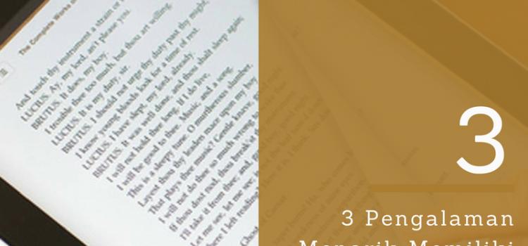 3 Pengalaman Menarik Memiliki Buku Digital atau Ebook