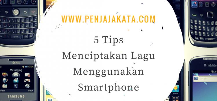 5 Tips Menciptakan Lagu Menggunakan Smartphone