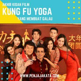 Akhir Kisah Film Kung Fu Yoga yang Membuat Galau