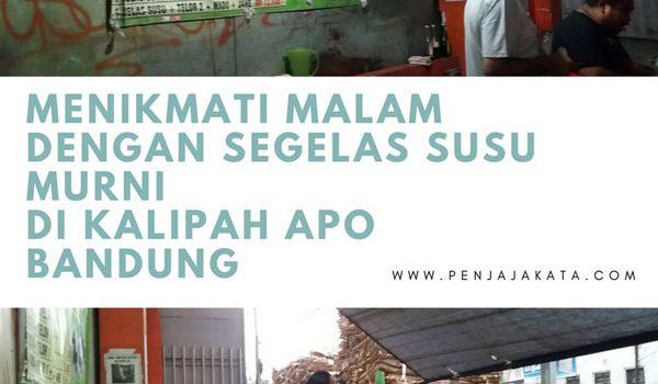 Menikmati Malam dengan Segelas Susu Murni di Kalipah Apo Bandung