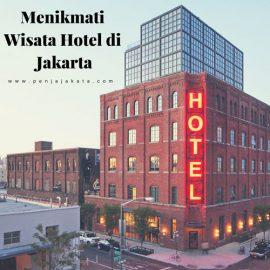 Menikmati Wisata Hotel di Jakarta
