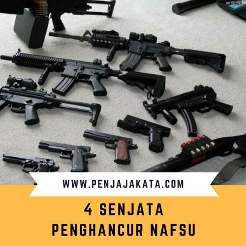 4 Senjata Penghancur Nafsu