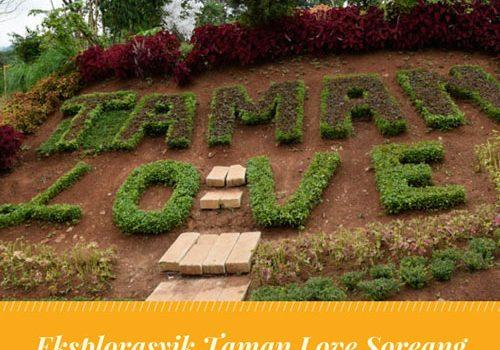Eksplorasyik Taman Love Soreang