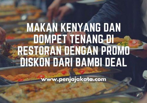 Makan Kenyang dan Dompet Tenang di Restoran dengan Promo Diskon dari Bambi Deal