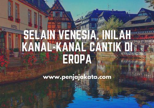 Selain Venesia, Inilah Kanal-Kanal Cantik di Eropa