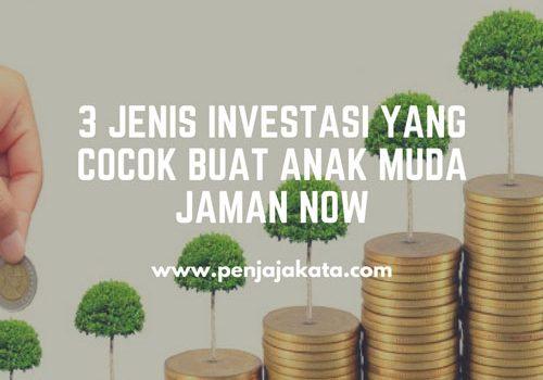 3 Jenis Investasi yang Cocok Buat Anak Muda Jaman Now