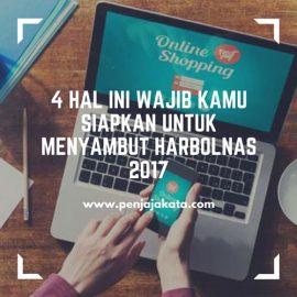 4 Hal Ini Wajib Kamu Siapkan untuk Menyambut Harbolnas 2017