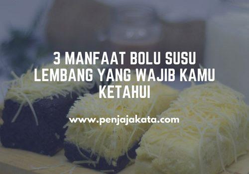 3 Manfaat Bolu Susu Lembang yang Wajib Kamu Ketahui