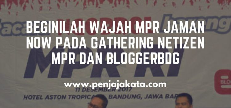 Beginilah Wajah MPR Jaman Now pada Gathering Netizen MPR dan BloggerBDG