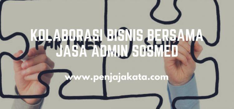 Kolaborasi Bisnis bersama Jasa Admin Sosmed