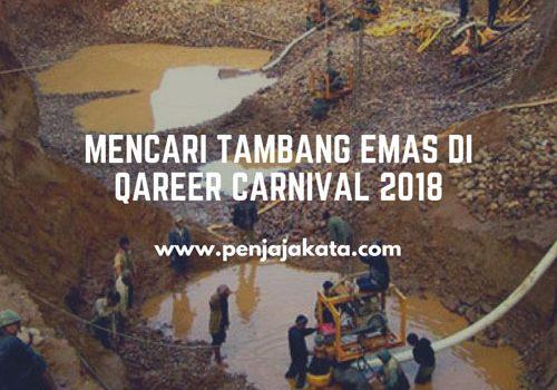 Mencari Tambang Emas di Qareer Carnival 2018