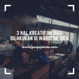 3 Hal Kreatif Ini Bisa Dilakukan di Waroenk Idea