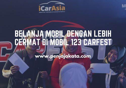 Belanja Mobil dengan Lebih Cermat di Mobil 123 Carfest