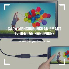 Cara Menghubungkan Smart TV dengan Handphone