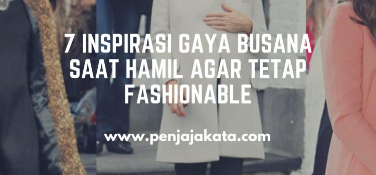 7 Inspirasi Gaya Busana Saat Hamil Agar Tetap Fashionable