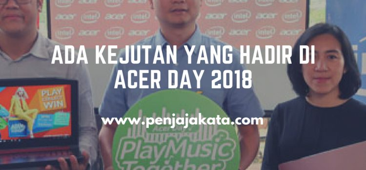 Ada Kejutan yang Hadir di Acer Day 2018 Bandung