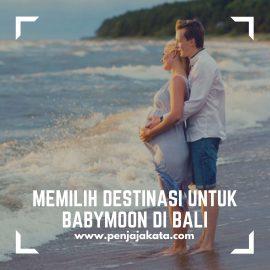 Memilih Destinasi untuk Babymoon di Bali