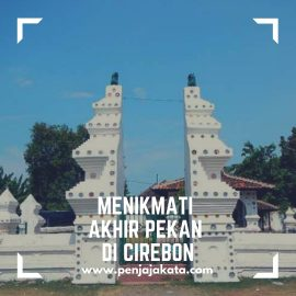 Menikmati Akhir Pekan di Cirebon