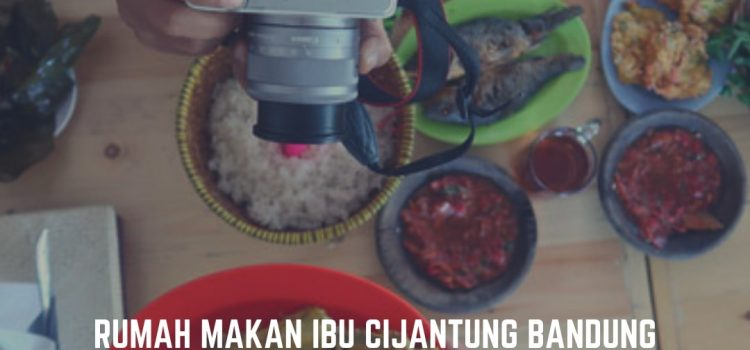 Rumah Makan Ibu Cijantung Bandung dengan Konsep Cafe? Yuk Datang ke Jalan Van Deventer