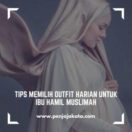 Tips Memilih Outfit Harian untuk Ibu Hamil Muslimah
