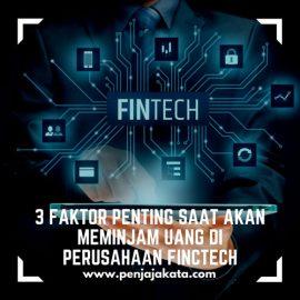 3 Faktor Penting Saat Akan Meminjam Uang di Perusahaan Finctech