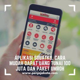 Aplikasi Sobatku, Cara Mudah Dapat Uang Tunai 100 Juta dan Paket Umroh