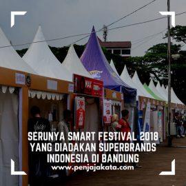 Serunya Smart Festival 2018 yang Diadakan Superbrands Indonesia di Bandung