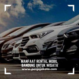 Manfaat Rental Mobil Bandung Untuk Wisata